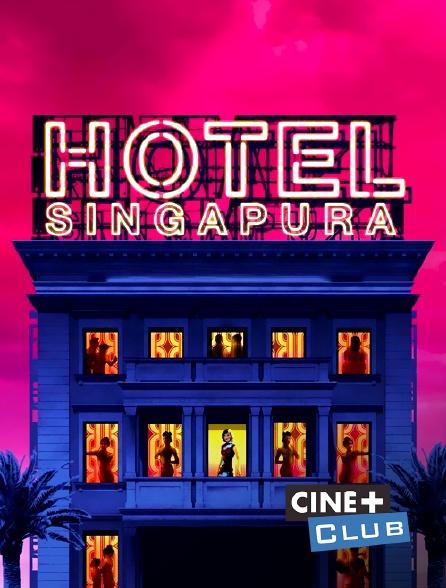 Ciné+ Club - Hôtel Singapura
