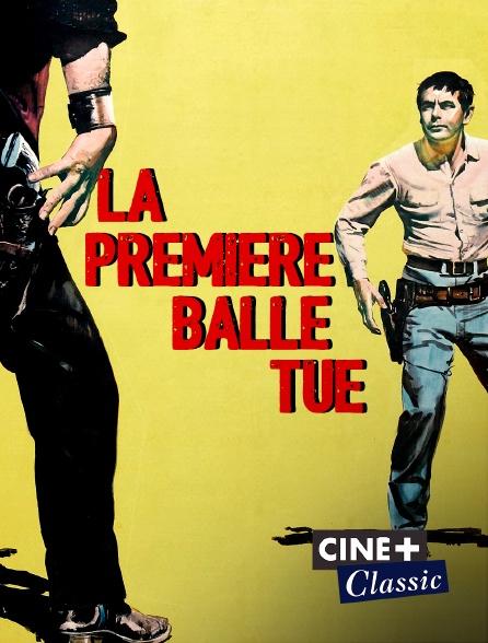 Ciné+ Classic - La première balle tue