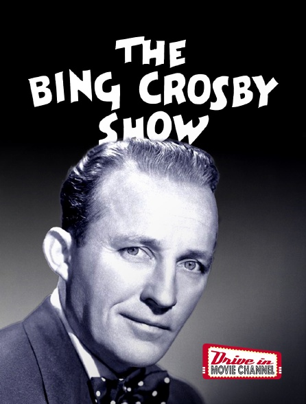 Drive-in Movie Channel - The Bing Crosby show