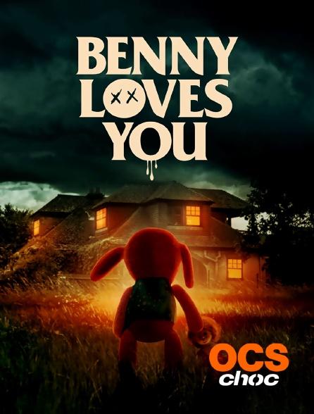OCS Choc - Benny t'aime très fort