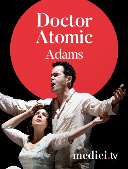 Medici - Adams, Doctor Atomic - Peter Sellars, Gerald Finley - De Nederlandse Opera