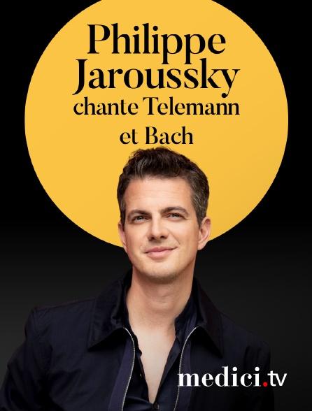 Medici - Philippe Jaroussky chante Telemann et Bach