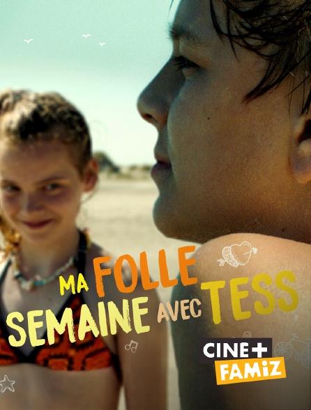 Ciné+ Famiz - Ma folle semaine avec Tess