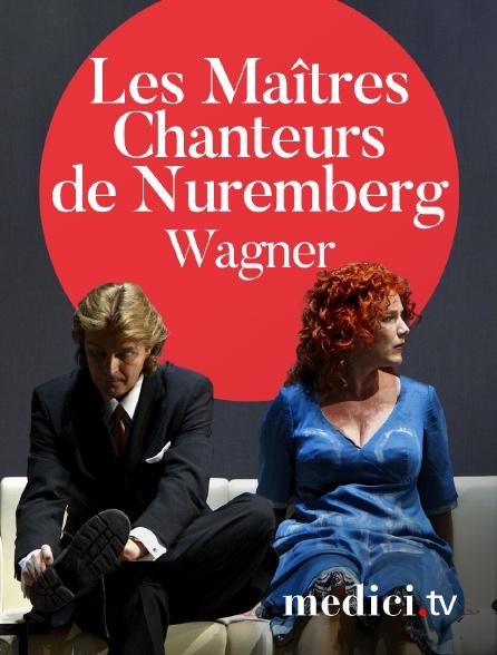 Medici - Wagner, Les Maîtres Chanteurs de Nuremberg - Sebastian Weigle, Katharina Wagner - Bayreuther Festspielhaus, Bayreuth