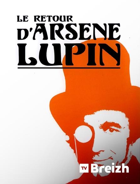 TvBreizh - Le retour d'Arsène Lupin