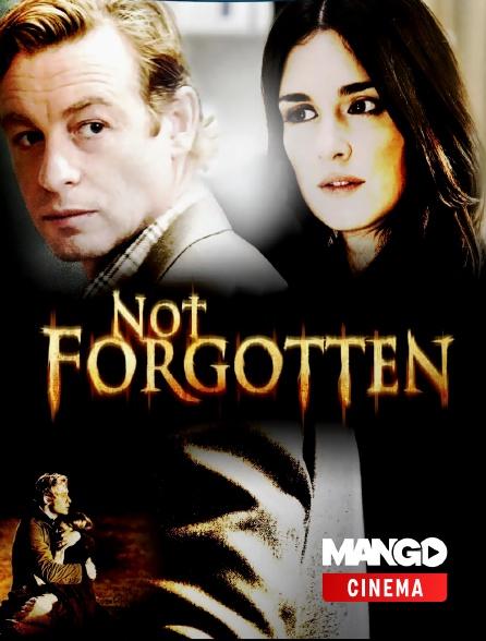 MANGO Cinéma - Not Forgotten