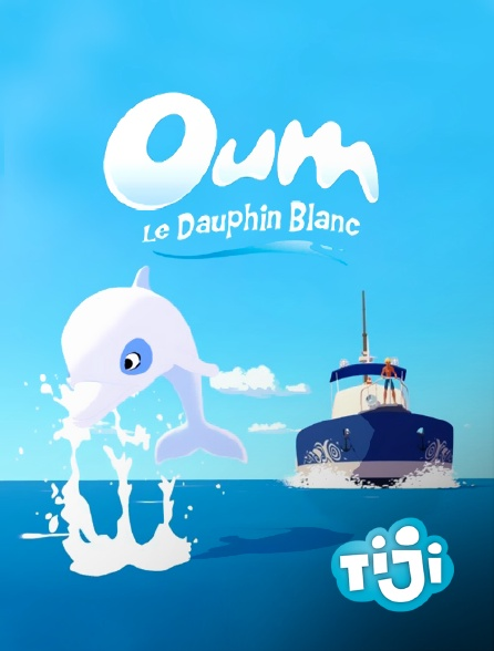 TIJI - Oum le dauphin blanc