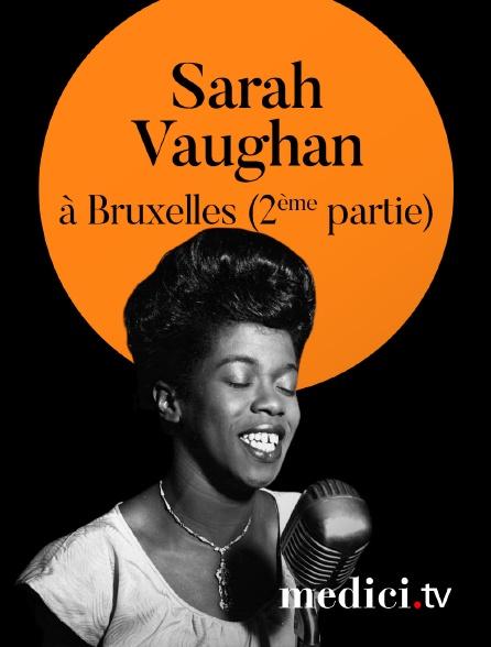 Medici - Sarah Vaughan en concert à Bruxelles (2ème partie)