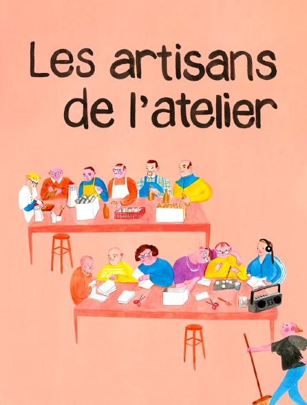 Les artisans de l'atelier