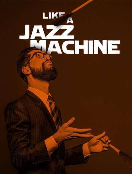 Like a Jazz Machine Festival 2019