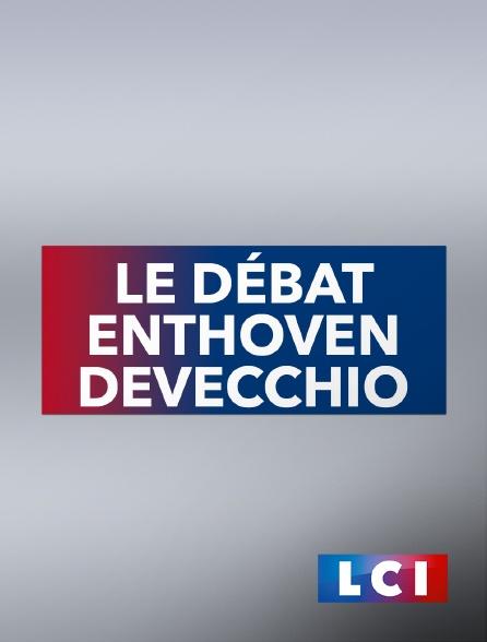 LCI - La Chaîne Info - Le débat Enthoven-Devecchio