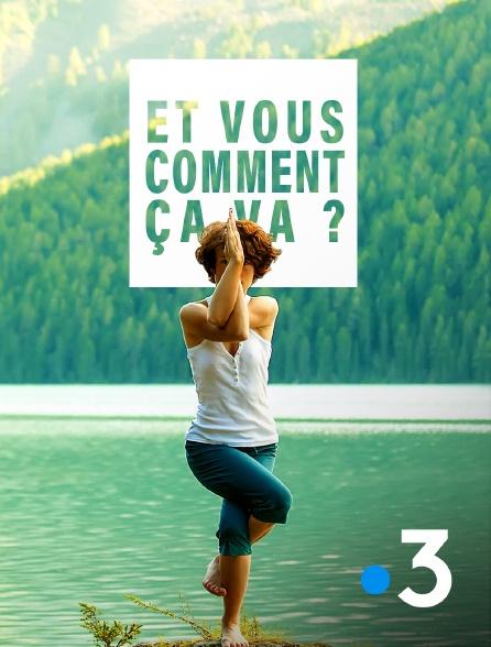 France 3 - Et vous, comment ça va ?