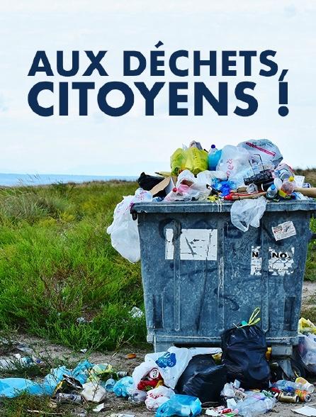 Aux déchets, citoyens !