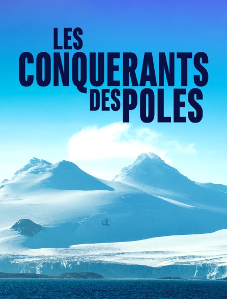 Les conquérants des pôles