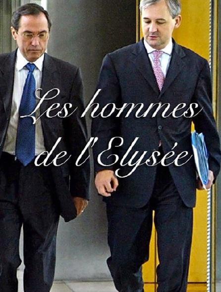 Les hommes de l'Elysée