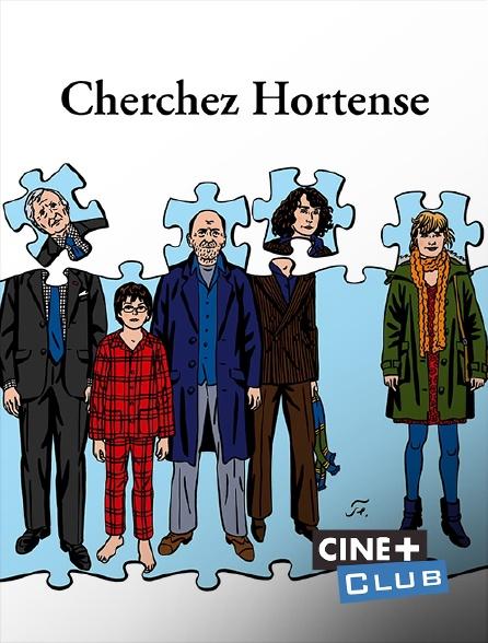 Ciné+ Club - Cherchez Hortense