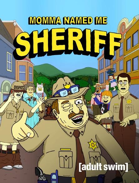 Adult Swim - Momma Named Me Sheriff