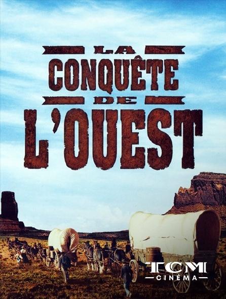 TCM Cinéma - La conquête de l'Ouest