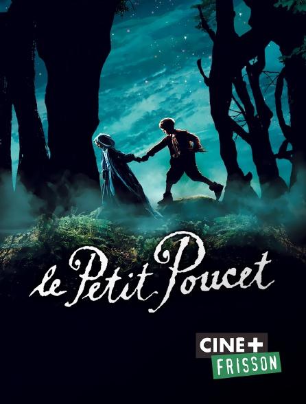 Ciné+ Frisson - Le Petit Poucet