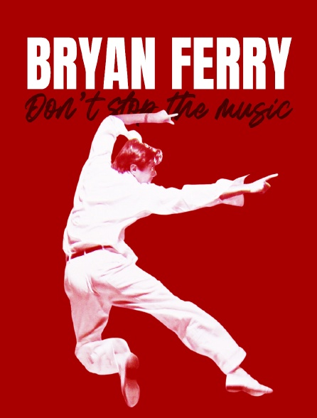 Bryan Ferry : Don't Stop the Music