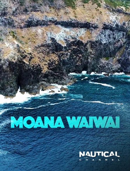 Nautical Channel - Moana Waiwai