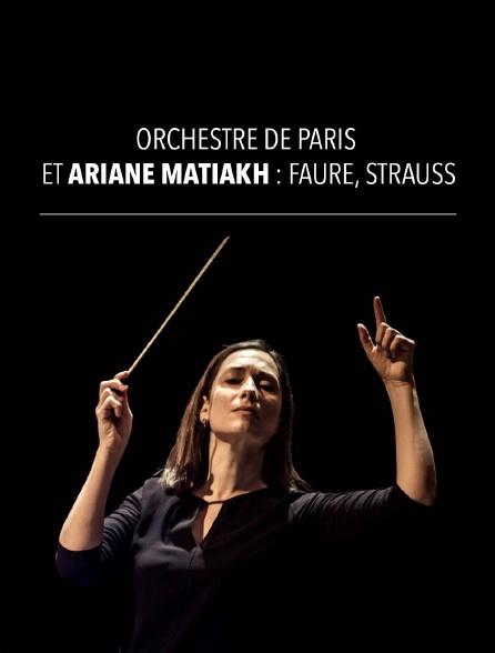 Orchestre de Paris et Ariane Matiakh : Fauré, Strauss