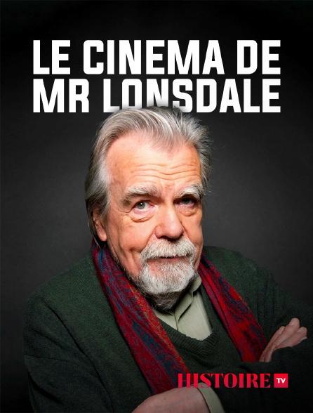 HISTOIRE TV - Le cinéma de Mr Lonsdale