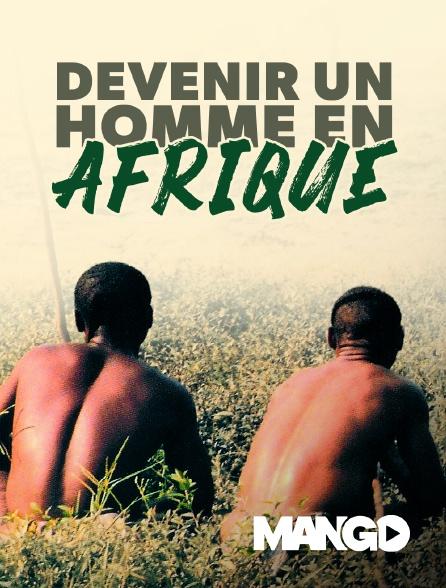 Mango - Devenir un homme en Afrique