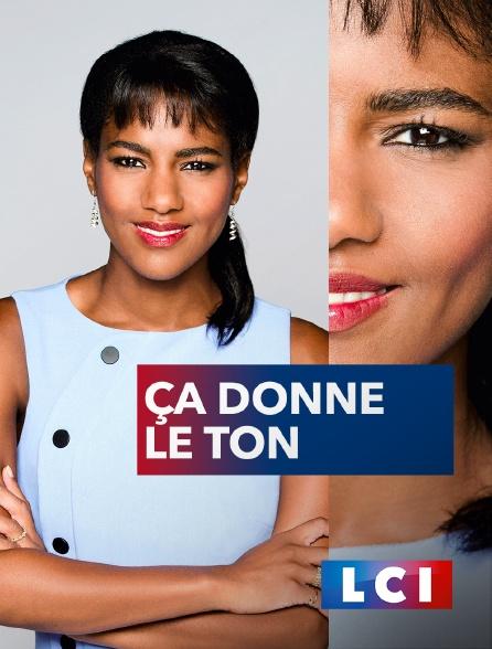 LCI - La Chaîne Info - Ça donne le ton