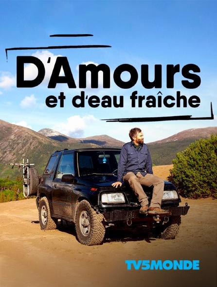 TV5MONDE - D'Amours et d'eau fraîche