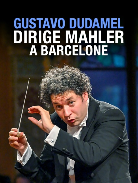Gustavo Dudamel dirige Mahler à Barcelone
