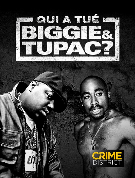 Crime District - Qui a tué Biggie & Tupac ?