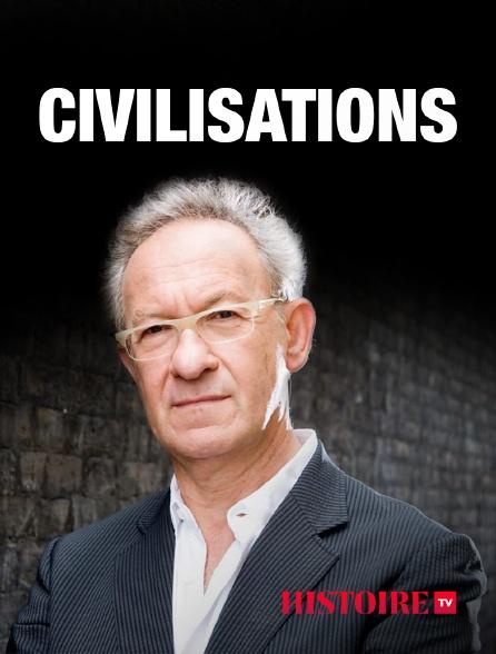 HISTOIRE TV - Civilisations