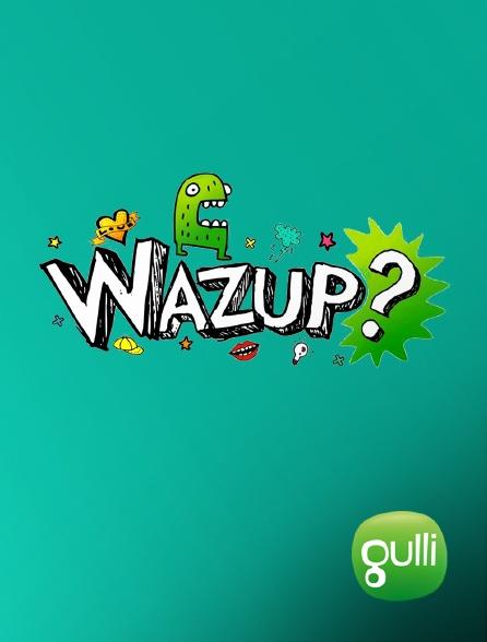 Gulli - Wazup