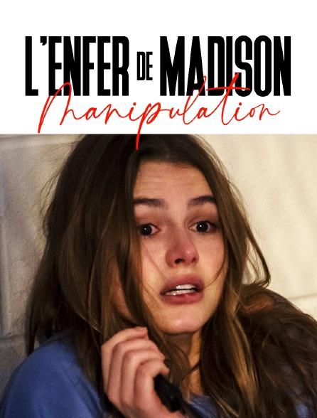L'enfer de Madison : Manipulation