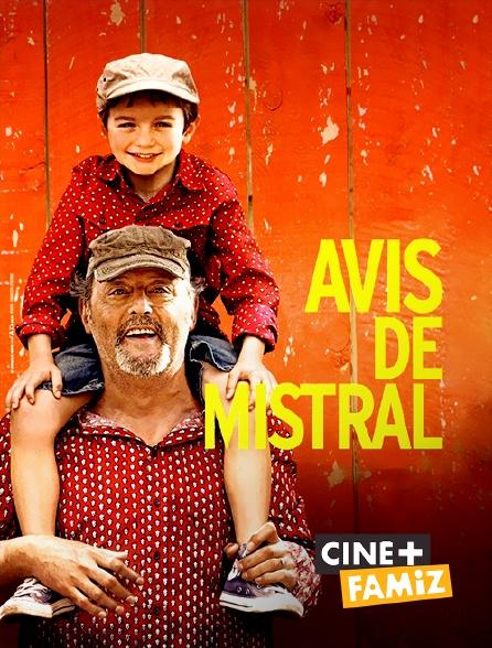 Ciné+ Famiz - Avis de mistral