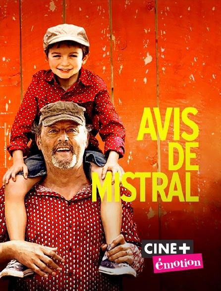 Ciné+ Emotion - Avis de mistral