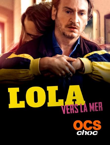 OCS Choc - Lola vers la mer