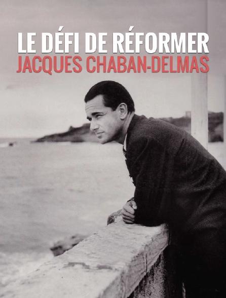 Le défi de réformer, Jacques Chaban-Delmas