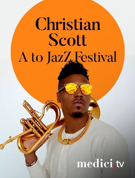 Medici - Christian Scott Atunde Adjuah en concert àA to JazZ Festival