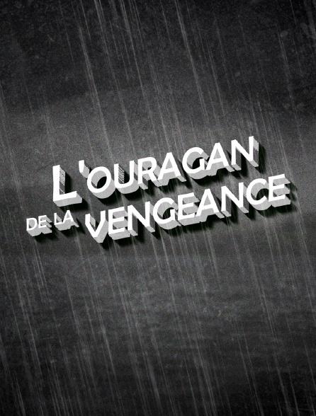 L'ouragan de la vengeance