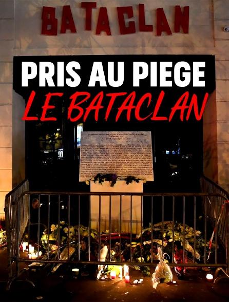 Pris au piège : Le Bataclan
