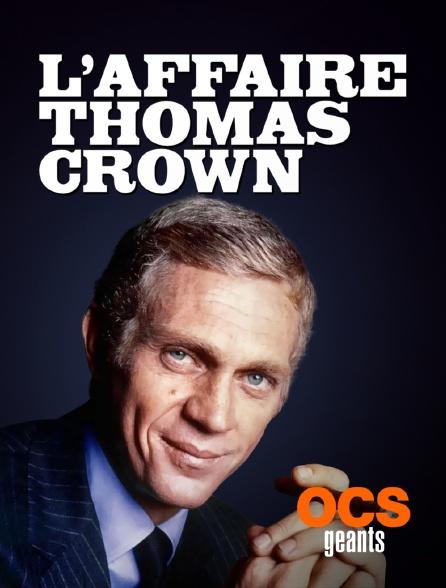 OCS Géants - L'affaire Thomas Crown