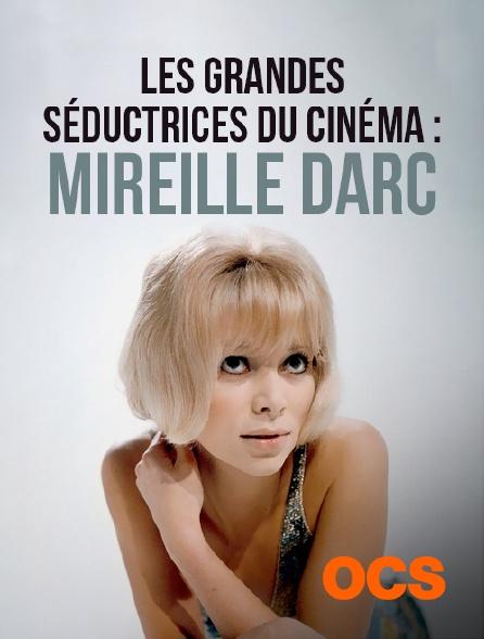 OCS - Les grandes séductirces du cinéma : Mireille Darc