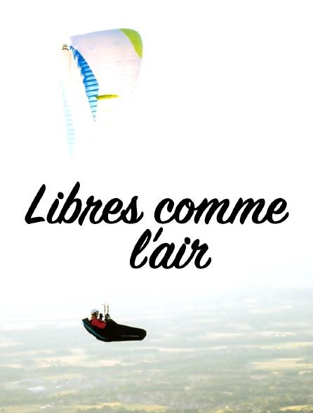 Libres comme l'air