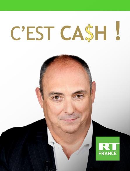 RT France - C'est ca$h !