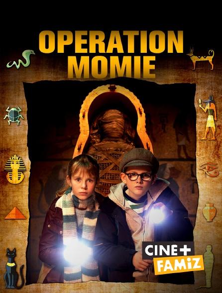 Ciné+ Famiz - Opération Momie