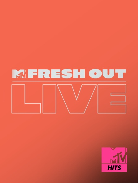 MTV Hits - Fresh Out Live