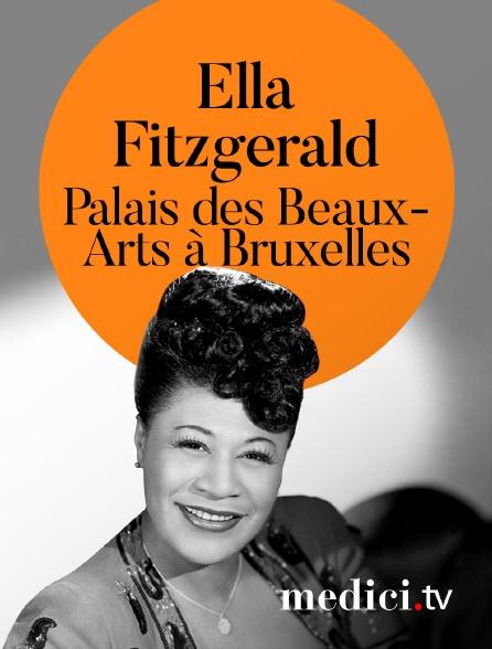 Medici - Ella Fitzgerald en concert au Palais des Beaux-Arts àBruxelles
