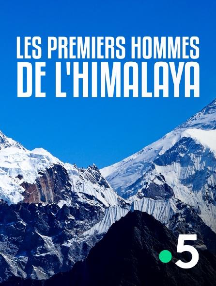 France 5 - Les premiers hommes de l'Himalaya